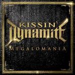 Kissin' Dynamite, Megalomania