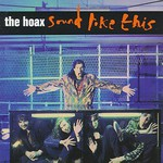 The Hoax, Sound Like This