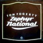 Tom Fogerty, Zephyr National