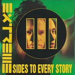 Extreme, III Sides to Every Story
