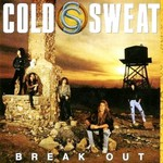 Cold Sweat, Break Out