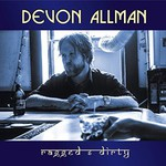 Devon Allman, Ragged & Dirty
