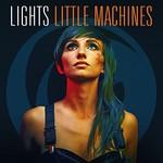 LIGHTS, Little Machines