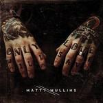 Matty Mullins, Matty Mullins