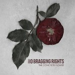 No Bragging Rights, The Concrete Flower