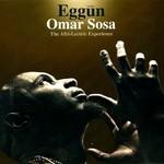 Omar Sosa, Eggun: The Afri-Lectric Experience