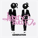 Audio Bullys, Generation