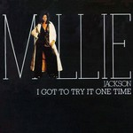 Millie Jackson, I Got to Try It One Time