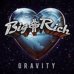 Big & Rich, Gravity