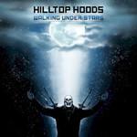 Hilltop Hoods, Walking Under Stars