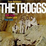 The Troggs, From Nowhere
