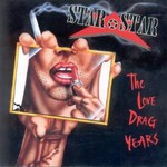 Star Star, The Love Drag Years