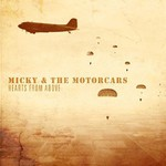 Micky & the Motorcars, Hearts From Above