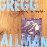 Gregg Allman, Searching For Simplicity