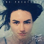 The Preatures, Blue Planet Eyes