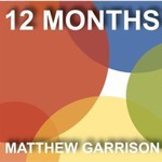 Matthew Garrison, 12 Months