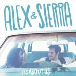 Alex & Sierra, It's About Us