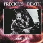 Precious Death, Southpaw