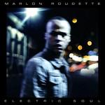 Marlon Roudette, Electric Soul