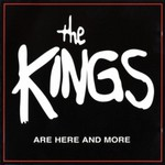 The Kings, The Kings Are Here And More