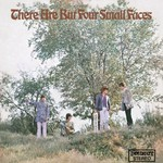 Small Faces, There Are But Four Small Faces