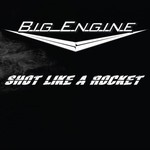 Big Engine, Shot Like A Rocket