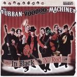 The Urban Voodoo Machine, In Black 'N' Red