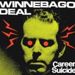 Winnebago Deal, Career Suicide