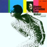 Stanley Turrentine, Easy Walker