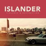 Islander, Violence & Destruction