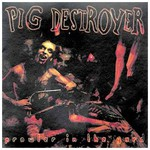 Pig Destroyer, Prowler in the Yard