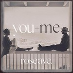 You+Me, rose ave.