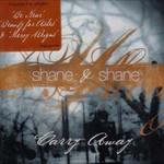 Shane & Shane, Carry Away