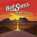 Bob Seger, Ride Out