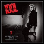 Billy Idol, Kings & Queens of the Underground