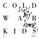 Cold War Kids, Hold My Home