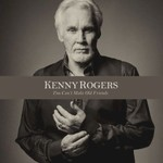 Kenny Rogers, You Can't Make Old Friends