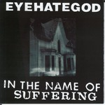 Eyehategod, In the Name of Suffering