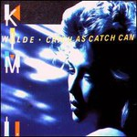 Kim Wilde, Catch as Catch Can