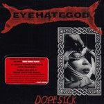 Eyehategod, Dopesick