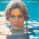 Olivia Newton-John, Come on Over