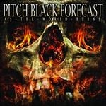 Pitch Black Forecast, As The World Burns
