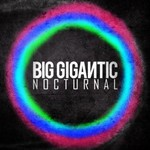 Big Gigantic, Nocturnal