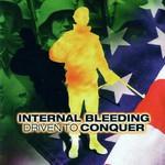 Internal Bleeding, Driven To Conquer