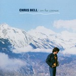 Chris Bell, I Am The Cosmos