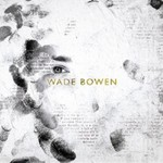 Wade Bowen, Wade Bowen mp3