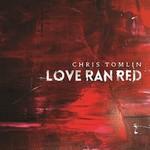 Chris Tomlin, Love Ran Red