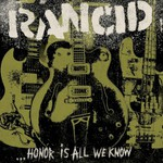Rancid, ...Honor Is All We Know