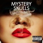 Mystery Skulls, Forever