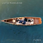 Lily & Madeleine, Fumes